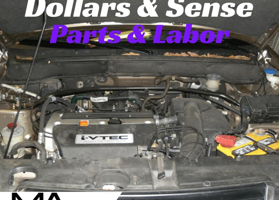 Dollars and Sense: Parts and Labor