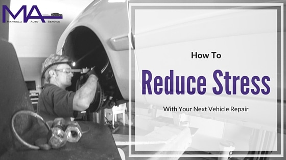 How To Reduce Stress With Your Next Vehicle Repair