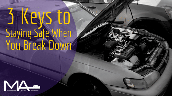 3 Keys to Staying Safe When You Break Down