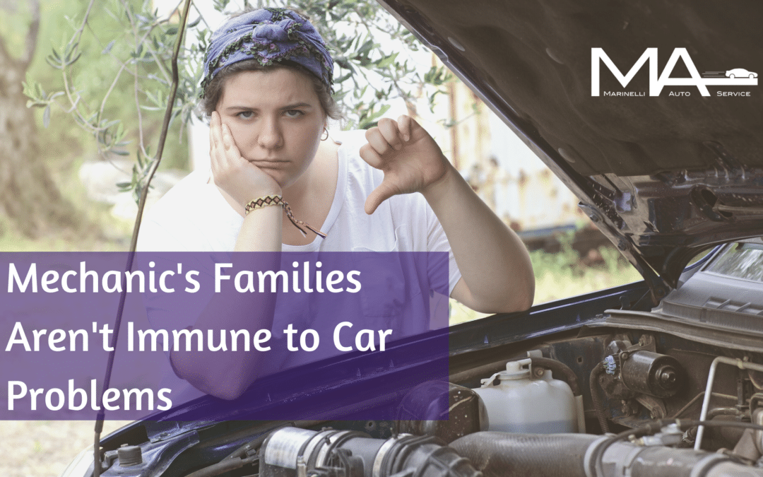 Mechanic's Families Aren't Immune to Car Problems