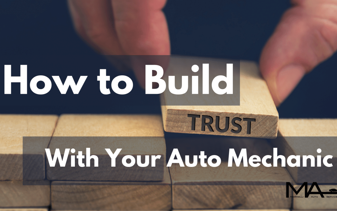 How to Build Trust With Your Auto Mechanic