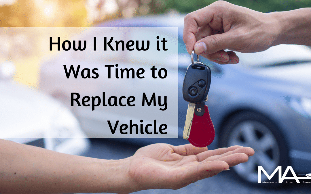 How I Knew it Was Time to Replace My Vehicle